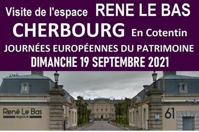 Visite Guidée De L'espace René Le Bas à Cherbourg
