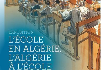 Visite Guidée De L'exposition L'école En Algérie, L'algérie À L'école à Rouen
