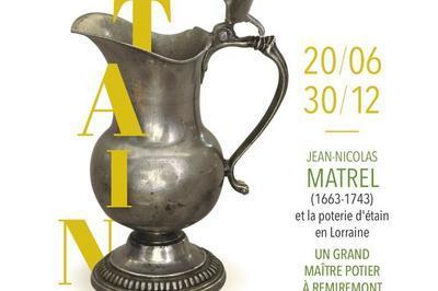 Visite Guidée De L'exposition Temporaire Jean-nicolas Matrel (1663 - 1743) Et La Poterie D'étain En Lorraine à Remiremont