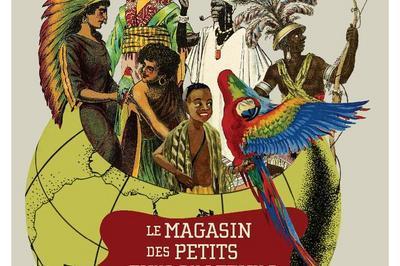 Visite Guidée « Le Magasin Des Petits Explorateurs. Quand Le Monde Est Conté Aux Enfants : Images Ou Clichés De L'autre » à Le Mans