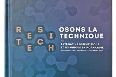 Visite Guidée Osons La Technique ! Sauvegarder Et Valoriser Le Patrimoine Scientifique, Technique, Industriel En Normandie à Rouen