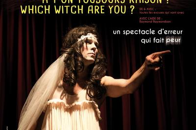 A t on toujours raison ? Which witch are you ? à Grand Couronne