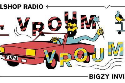 Vroum Vroum - Bigzy invites Callshop Radio à Paris 11ème