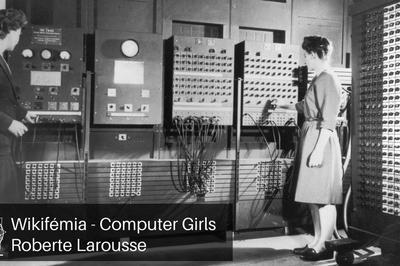 Wikifémia  Computer Girls - Roberte Larousse à Bourges