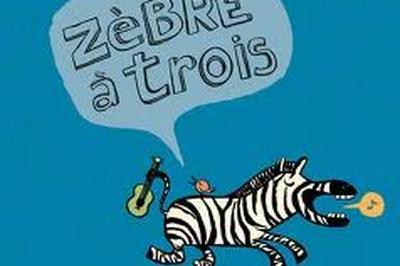 Zebre A Trois - Dur Comme Faire à Pezenas