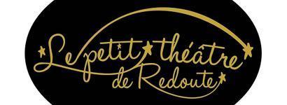 Le Petit Théâtre de Redoute