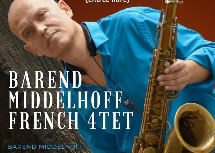 Barend Middelhoff French 4tet à Paris 14ème