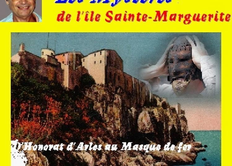 Claude Camous raconte : Les Mystères de l'île Sainte-Marguerite d'Honorat d'Arles au Masque de fer à Marseille