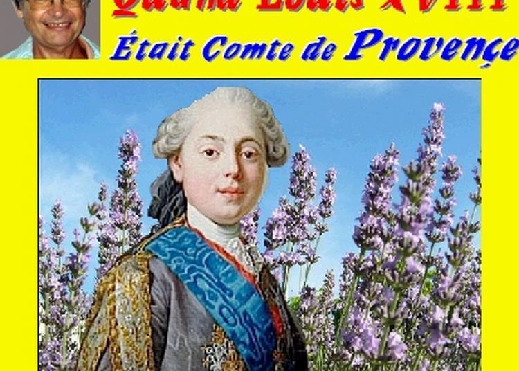 Claude Camous raconte : Quand Louis XVIII était comte de Provence... à Marseille
