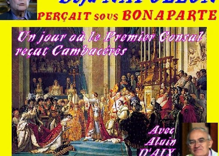 Claude Camous raconte : « Déjà Napoléon perçait sous Bonaparte » à Marseille