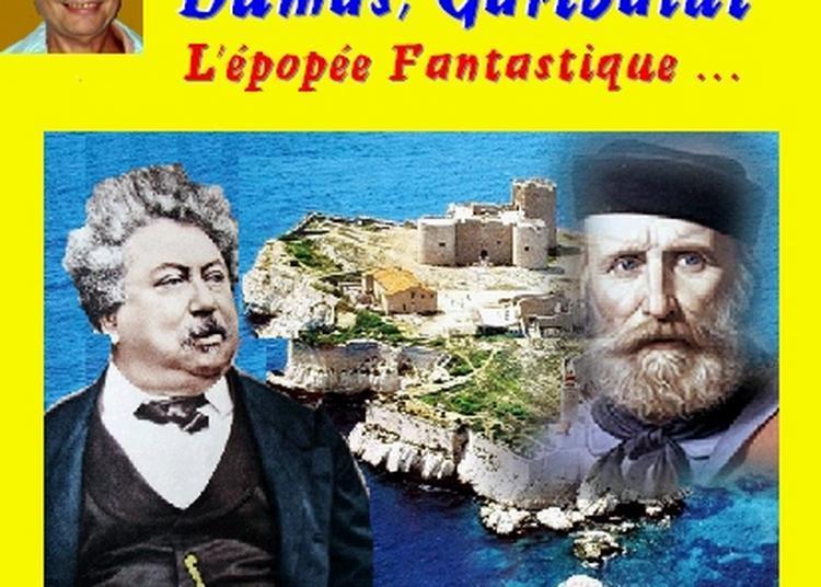 Claude Camous raconte Dumas, Garibaldi, l'épopée fantastique à Marseille