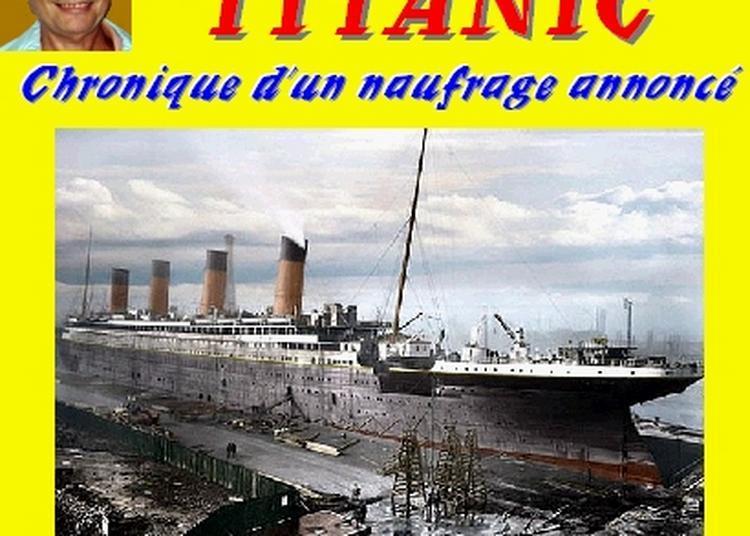 Claude Camous raconte Titanic, chronique d'un naufrage annoncé à Marseille