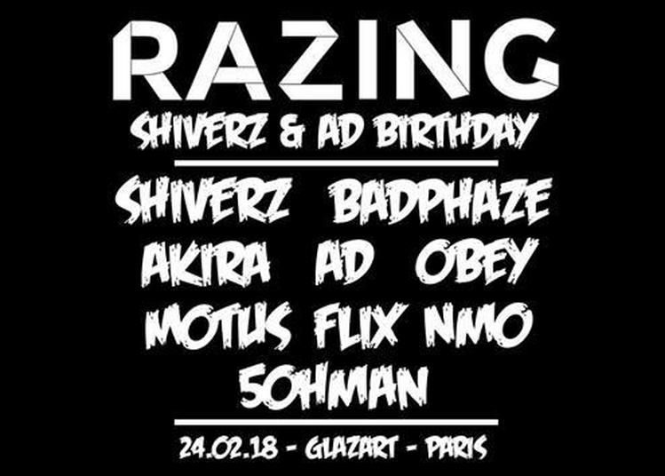 RAZING #12 : Shiverz & Ad Birthday à Paris 19ème