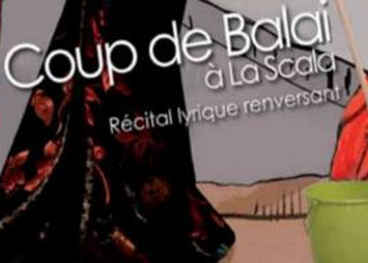 Spectacle Chant lyrique : Adila Carles Coup de balai à la Scala à Aubagne