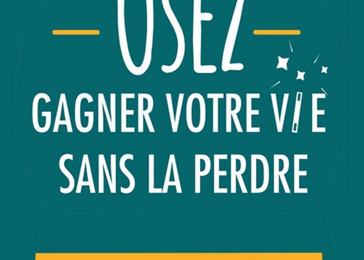 Osez Gagner Votre Vie à Paris 5ème