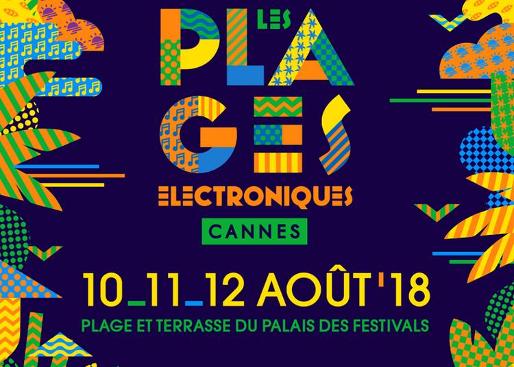 Plages Electroniques Vendredi 10/08 à Cannes
