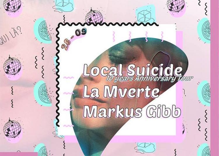 Local Suicide 10 Years Tour à Paris 10ème