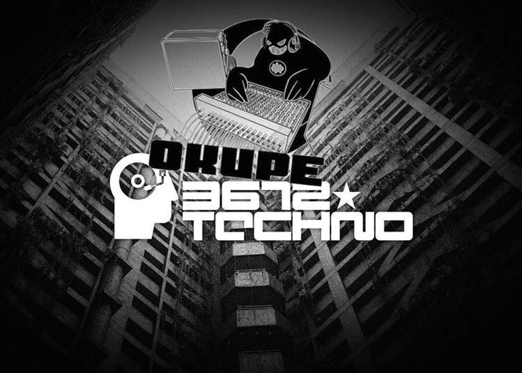 3672*techno Invite Okupe Prod à Paris 19ème