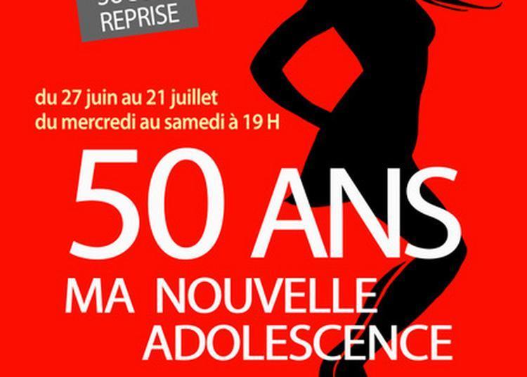50 ans ma nouvelle adolescence à Paris 18ème