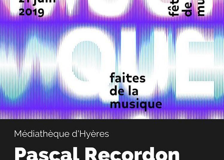 Fête de la musique - Pascal Recordon à Hyeres