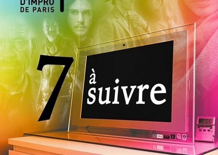 7 A Suivre Par La Ligue D'improvisation De Paris à Paris 20ème