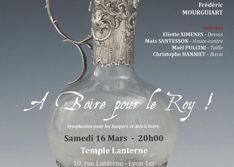 À Boire pour le Roy ! à Lyon