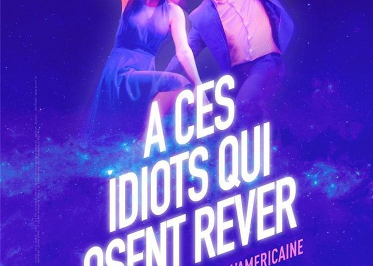 A Ces Idiots Qui Osent Rêver à Avignon
