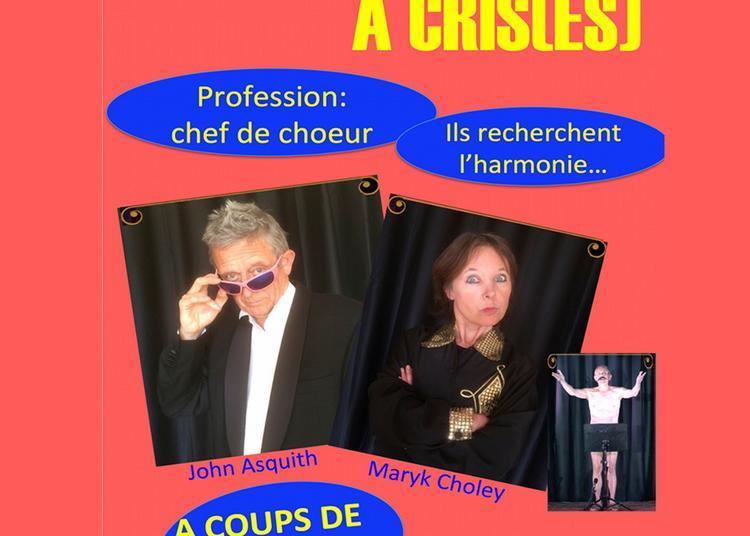 A Choeur Et A Cris(es) à Montauban