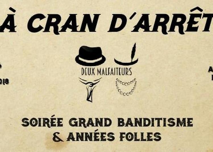 A Cran d'Arrêt - Grand Banditisme & Années Folles à Nantes