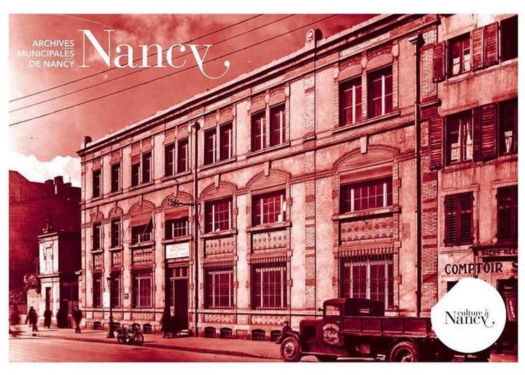 À La Découverte Des Trésors D'archives à Nancy