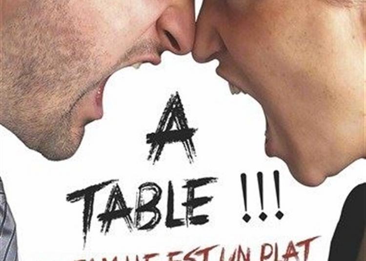 A Table ! La Famille Est Un Plat Qui Se Mange Froid à Lyon