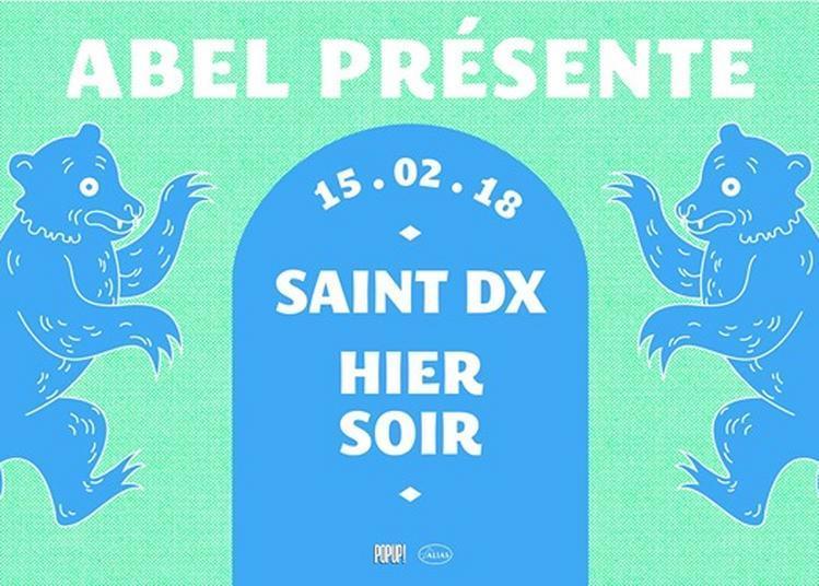 ABEL : Saint DX + Hier Soir à Paris 12ème