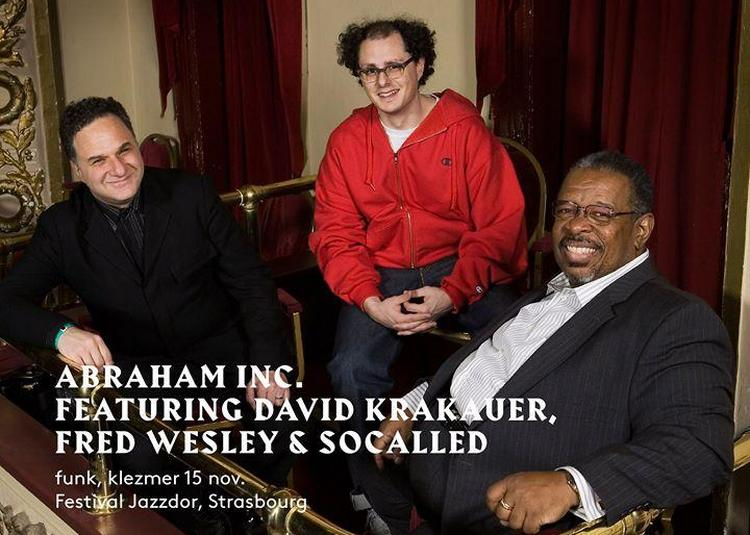 Abraham Inc. featuring David Krakauer, Fred Wesley & Socalled à Mulhouse