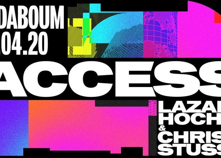 Access : Lazare Hoche & Chris Stussy à Paris 11ème
