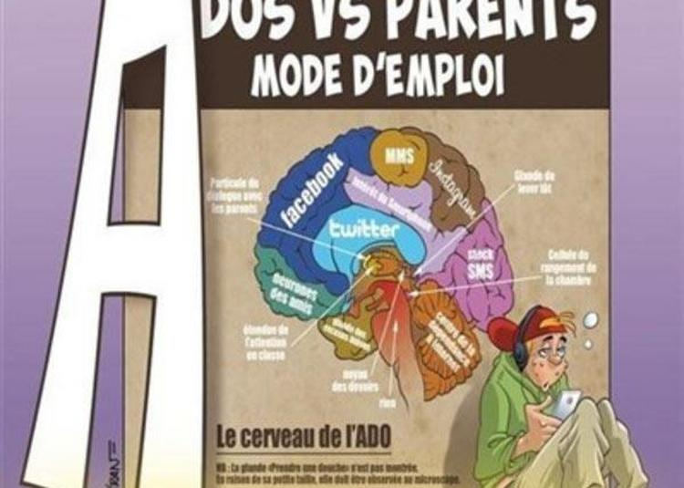 Ados Vs Parents, Mode D'Emploi à Anzin