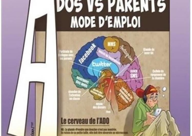 Ados Vs Parents : Mode D'Emploi à Bapaume