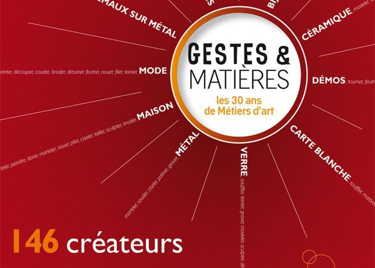Gestes & Matieres Les 30 Ans De Métiers D'art à Saint Leu la Foret