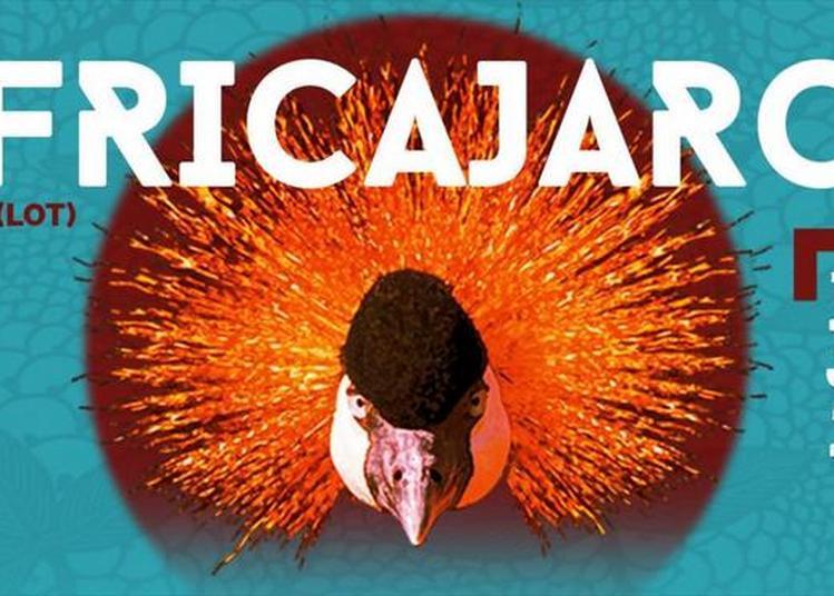AFRICAJARC PASS 2 JOURS : 20 & 21 Juillet à Cajarc