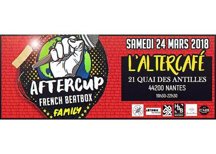 Aftercup French Beatbox Family à Nantes