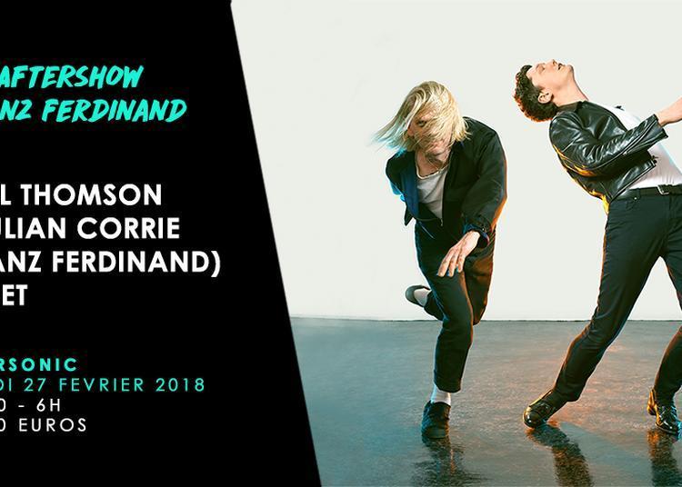 Aftershow Franz Ferdinand / Paul Thomson & Julian Corrie DJ SET à Paris 12ème