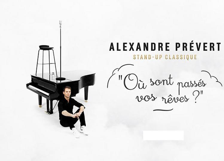 Alexandre Prévert «Où sont passés nos rêves?» Stand-up classique, piano et poésie à Nice