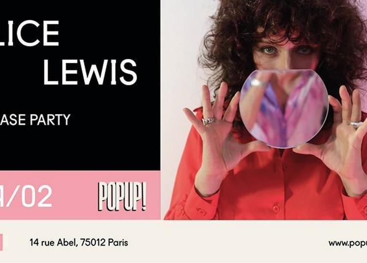 Alice Lewis Release Party à Paris 12ème