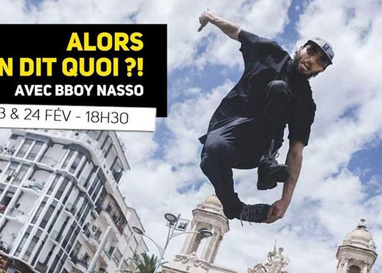 Alors on dit quoi ?! avec Bboy NASSO à Lille