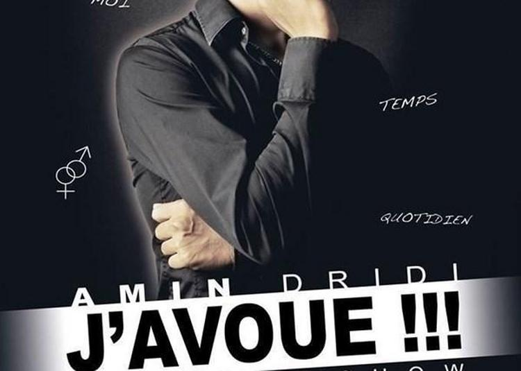 Amin Dridi Dans J'Avoue ! à Bourg les Valence
