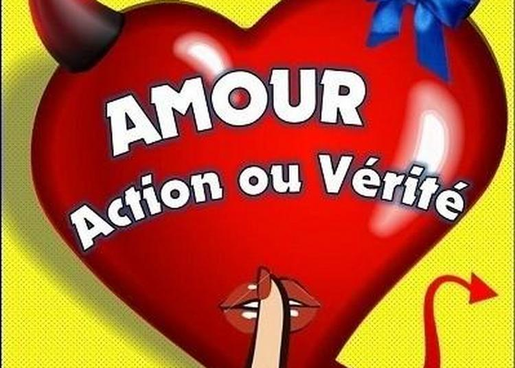 Amour, Action Ou Verite à Grenoble