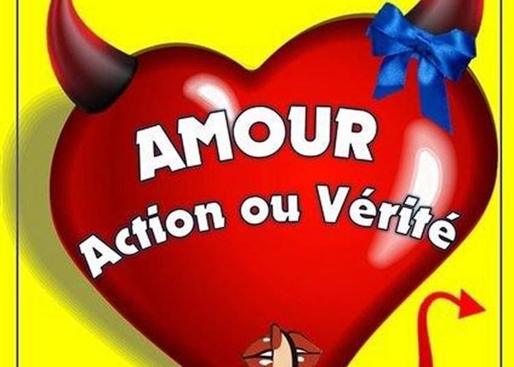 Amour, Action Ou Verite à Clermont Ferrand
