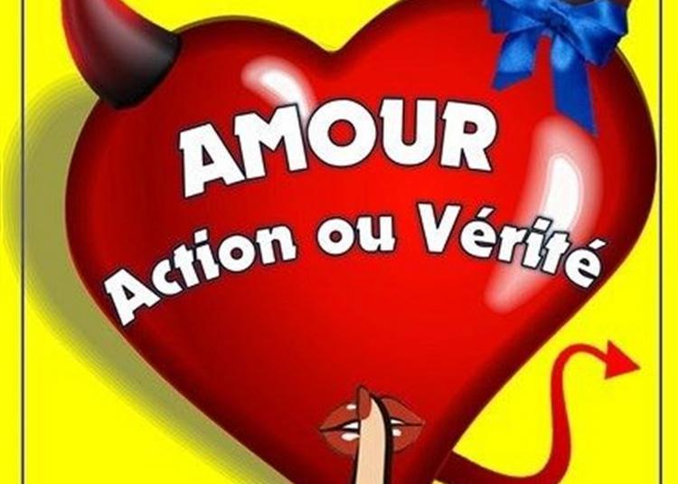 Amour, Action Ou Vérité à Saint Etienne
