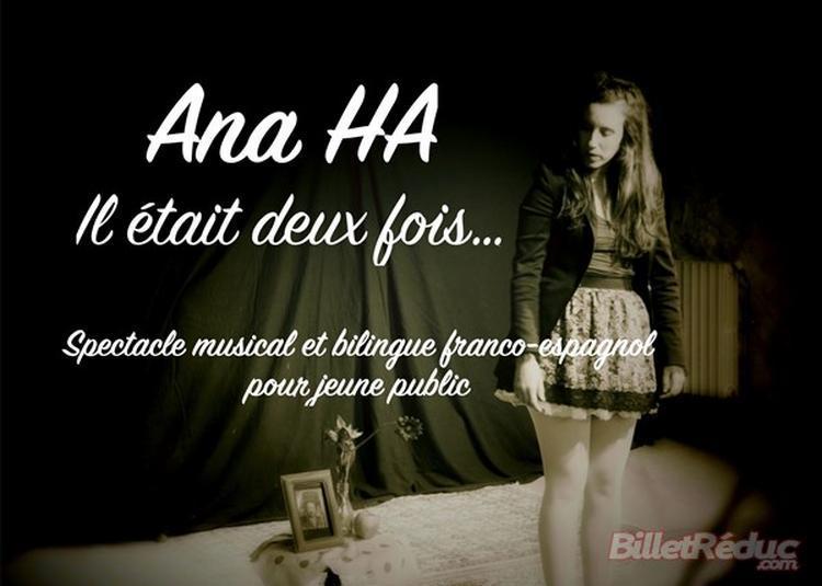 Ana Ha Dans Il était Deux Fois... à Bordeaux