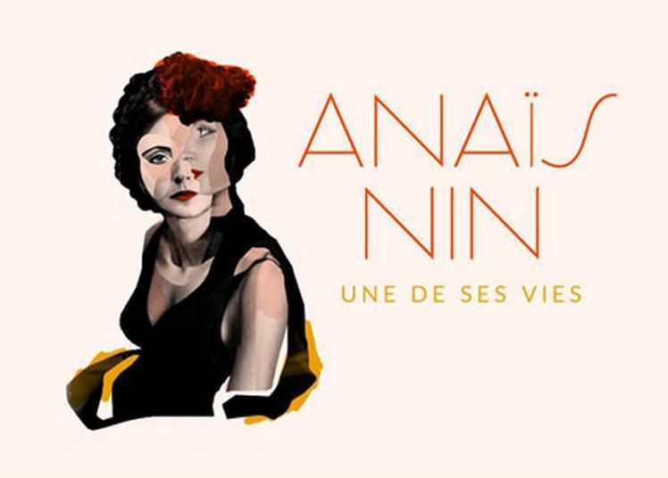 Anais Nin - Une De Ses Vies à Paris 9ème