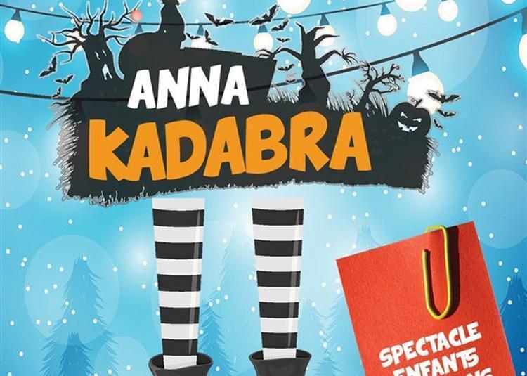 Anna Kadabra à Marseille